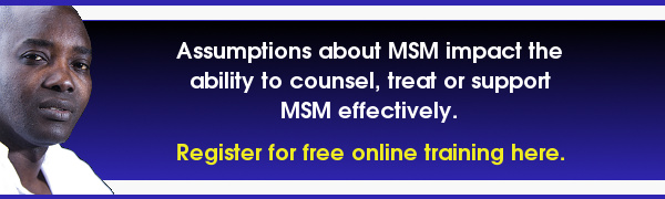 Both positive and negative assumptions about MSM can impact the ability to effectively counsel MSM clients